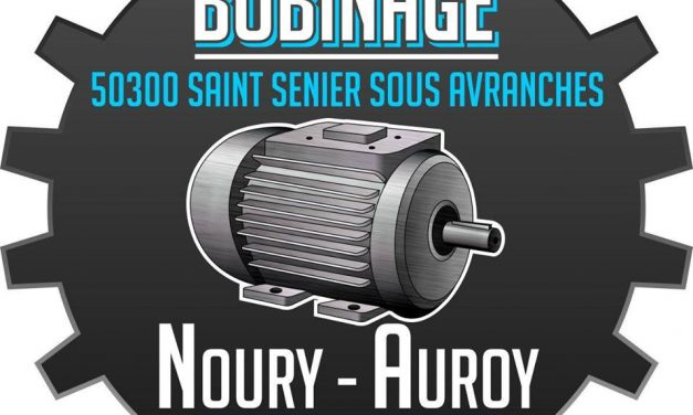 BOBINAGE NOURY-AUROY À ST SENIER SOUS AVRANCHES. LE SPÉCIALISTE DE L'ÉLECTRO BOBINAGE.